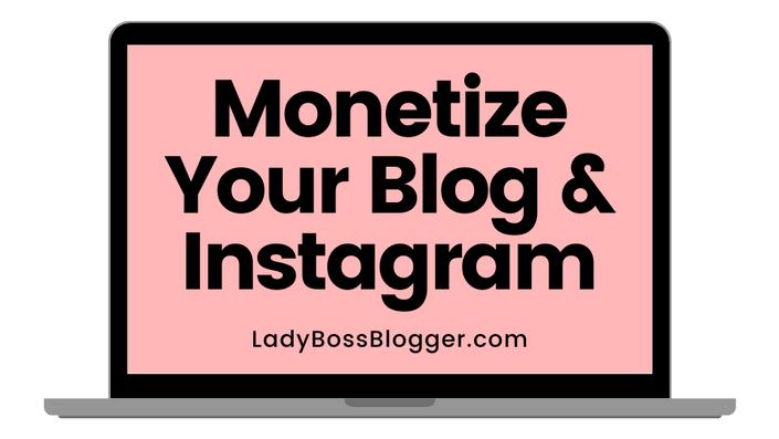 Monetize Your Blog & Instagram