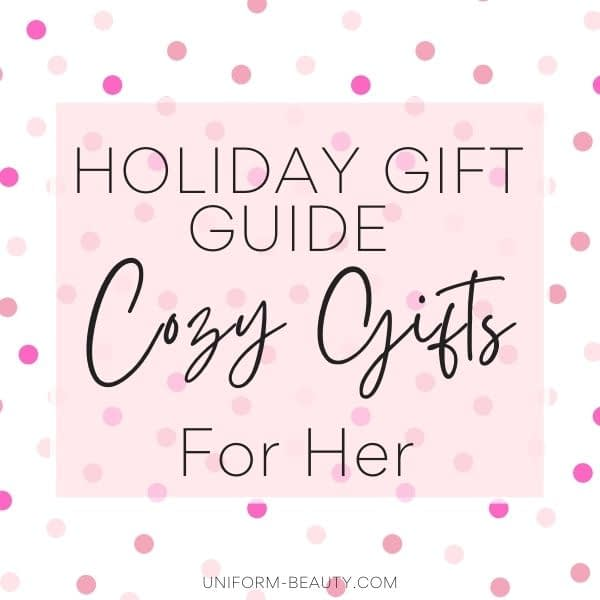 Cozy Gift Ideas For Her